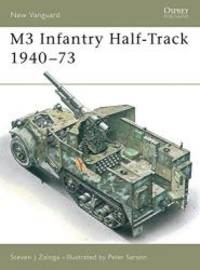M3 Infantry Half-Track 1940-73 (New Vanguard) by Steven J. Zaloga - Paperback - 1995-08-03 - from Books Express (SKU: 1855324679n)