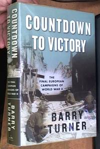 image of Countdown to Victory; The Final European Campaigns of World War II