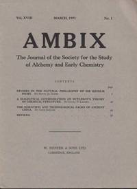Ambix. The Journal of the Society for the History of Alchemy and Early Chemistry Vol. XVIII, No. 1. March, 1971