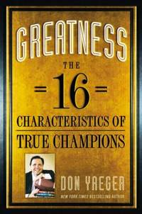 Greatness : The 16 Characteristics of True Champions