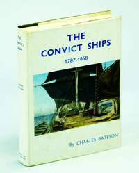 The Convict Ships 1787-1868