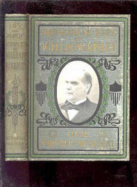 OUR MARTYRED PRESIDENT...MEMORIAL LIFE OF WILLIAM MCKINLEY CONTAINING A  FULL ACCOUNT OF HIS EARLY LIFE...INCLUDING A THRILLING ACCOUNT OF HIS  ASSASSINATION TOGETHER WITH A FULL HISTORY OF ANARCHY AND ITS INFAMOUS  DEEDS...INCLUDING THE LIFE OF PRESIDENT RO