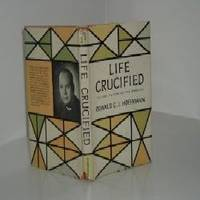 LIFE CRUCIFIED By OSWALD C. J. HOFFMANN 1959 first Edition