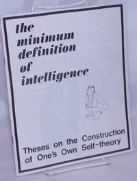 image of The minimum definition of intelligence: theses on the construction of one's own self-theory