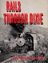 Rails Through Dixie: A Classic Album of Southern Railroading
