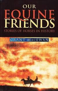 image of Our Equine Friends : Stories of Horse in History