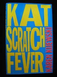 KAT SCRATCH FEVER by  KAREN KIJEWSKI - First Edition First Printing - 1997 - from HERB RIESSEN-RARE BOOKS and Biblio.com