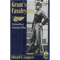 Grant's Cavalryman by Edward G. Longacre - Hardcover - 1996-03-02 - from Books Express and Biblio.com