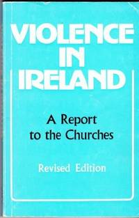VIOLENCE IN IRELAND: A Report to the Churches