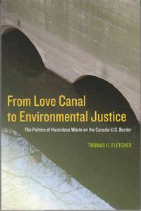 From Love Canal to Environmental Justice The Politics of Hazardous Waste  on the Canada - U. S. Border