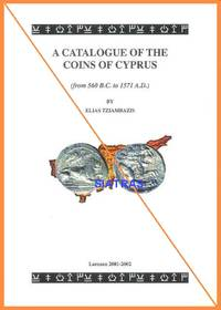 A Catalogue of the Coins of Cyprus (From 560 B.C. to 1571 A.D.)