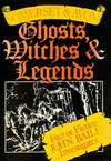 Somerset and Avon : Ghosts, Witches and Legends: Ghosts, Witches and Legends