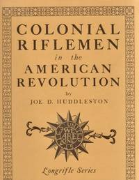 Colonial Riflemen in the American Revolution