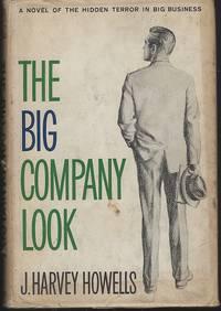 BIG COMPANY LOOK A Novel of the Hidden Terror in Big Business