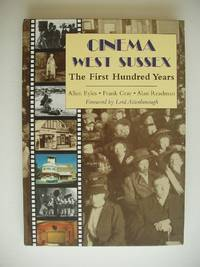 Cinema West Sussex  -  The First Hundred Years