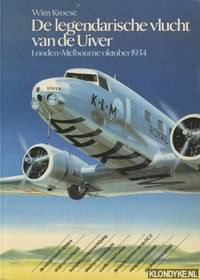 De legendarische vlucht van de Uiver. Londen-Melbourne oktober 1934