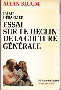 L'Âme désarmée.  Essai sur le déclin de la culture générale.