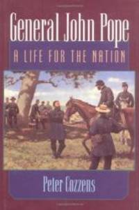 General John Pope: A Life for the Nation by Peter Cozzens - 2000-04-09