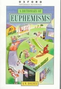 image of A Dictionary of Euphemisms (Oxford Quick Reference)