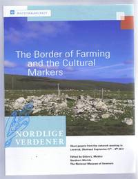 The Border of Farming and the Cultural Markers. Short papers from the network meeting in Lerwick, Shetland, September 5th - 9th 2011
