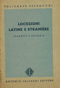 Locuzioni latine e straniere. Tradotte e spiegate.