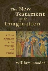 The New Testament with Imagination : A Fresh Approach to Its Writings and Themes