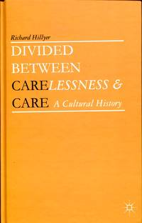 Divided Between Carelessness and Care: a cultural history