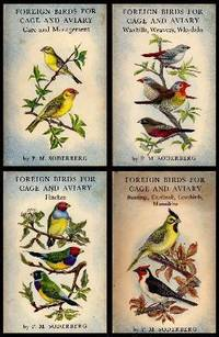 FOREIGN BIRDS FOR CAGE AND AVIARY: Book (1) One: Care and Management; Book (2) Two: Waxbills Weavers Whydahs; Book (3) Three: Finches; Book (4) Four: Buntings Cardinals Lovebirds Mannikins