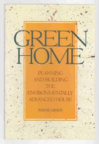 Greenhome Planning and Building the Environmentally Advanced House