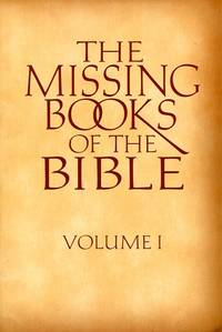 image of The Missing Books of the Bible ( Volume 1)