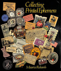 Collecting Printed Ephemera by Maurice Rickards - First Edition - 1988-10-13 - from M Godding Books Ltd and Biblio.com