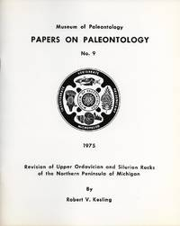 Museum of Paleontology Paper on Paleontology No. 9: Revision of Upper Ordovician and Silurian Rocks of the Northern Peninsula of Michigan