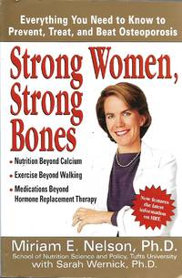 image of Strong Women, Strong Bones Everything you Need to Know to Prevent, Treat, and Beat Osteoporosis