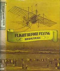 Flight Before Flying by Wragg, David W - 1974