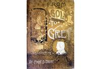 From Gold to Grey Being Poems and Pictures of Life and Nature