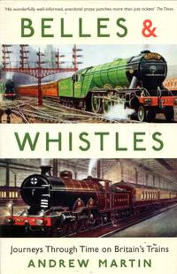 image of Belles & Whistles: Journeys Through Time on Britain's Trains