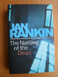 The Naming of the Dead by  Ian Rankin - Signed First Edition - 2006 - from Scene of the Crime Books and Biblio.com