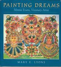 Painting Dreams. Minnie Evans, Visionary Artist