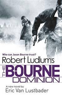 Robert Ludlum's The Bourne Dominion JASON BOURNE