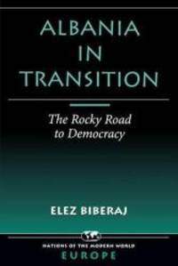 image of Albania In Transition: The Rocky Road To Democracy (Nations of the Modern World Ser)