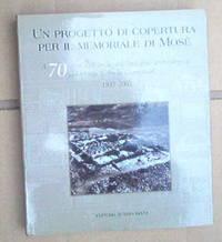 Un Progetto Di Copertura Per Il Memoriale Di Mose: A 70 anni dall'inizio dell'indagine...