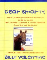 image of Dear Smarty, A Collection of Letters Written to Smarty Jones By Children, Families & Other Animals from Across America