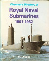 OBSERVER'S DIRECTORY OF ROYAL NAVAL SUBMARINES 1901-1982