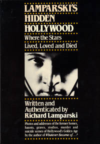 image of LAMPARSKI'S HIDDEN HOLLYWOOD ~ Where the Stars Lived, Loved and Died