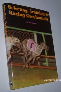 SELECTING, TRAINING AND RACING GREYHOUNDS