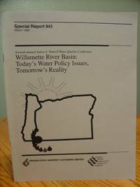 Seventh Annual James A. Vomicil Water Quality Conference - Willamette River Basin: Today's Water Policy Issues, Tomorrow's Reality ( Special Report 943 March 1995 )