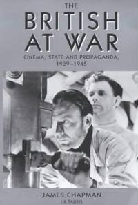 The British at War: Cinema, State and Propaganda, 1939-45 (Cinema and Society)