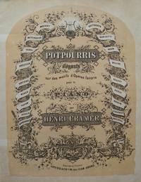 Potpourris élégantes sur des motifs d'Opéras favoris pour le Piano [Nos. 28, 101, 132, 18, 1, 66, and 73]