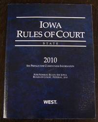 Iowa Rules of Court 2010 State (Iowa Rules of Court State and Federal)