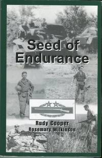Seed of Endurance: An Autobiography of SGM Rudy Cooper's Military and Personal Life